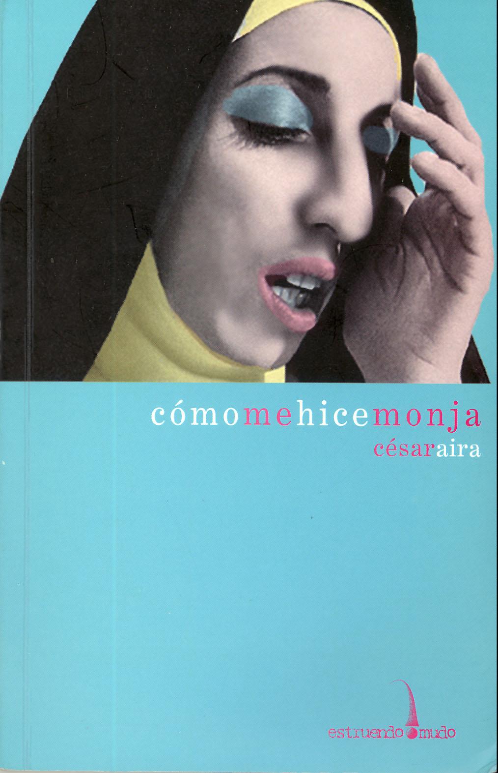 Como_me_hice_monja_de_Cesar_Aira